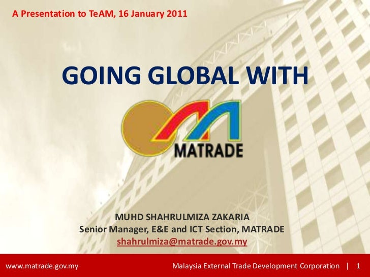 Going Global with MATRADE - A Presentation to TeAM on 16 Jan 2012