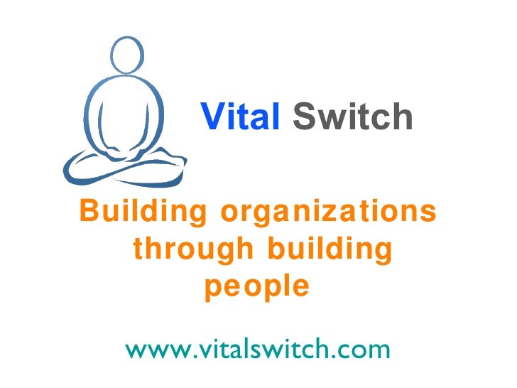Vital   Switch Building organizations through building people www.vitalswitch.com
