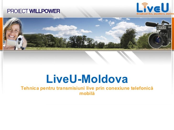 LiveU-Мoldova Tehnica pentru transmisiuni live prin conexiune telefonică mobilă