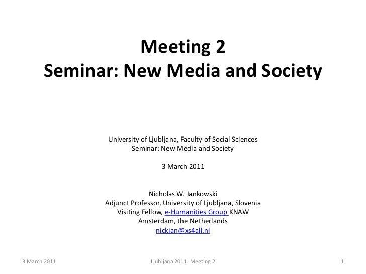 Meeting 2Seminar: New Media and Society<br />University of Ljubljana, Faculty of Social Sciences<br />Seminar: New Media a...