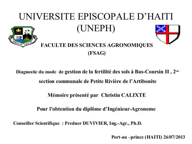 UNIVERSITE EPISCOPALE D'HAITI (UNEPH) FACULTE DES SCIENCES AGRONOMIQUES (FSAG) Diagnostic du mode de gestion de la fertili...