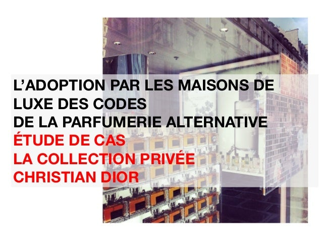 Les lignes de parfumerie alternatives des maisons de luxe etude de c - Maison de la parfumerie ...