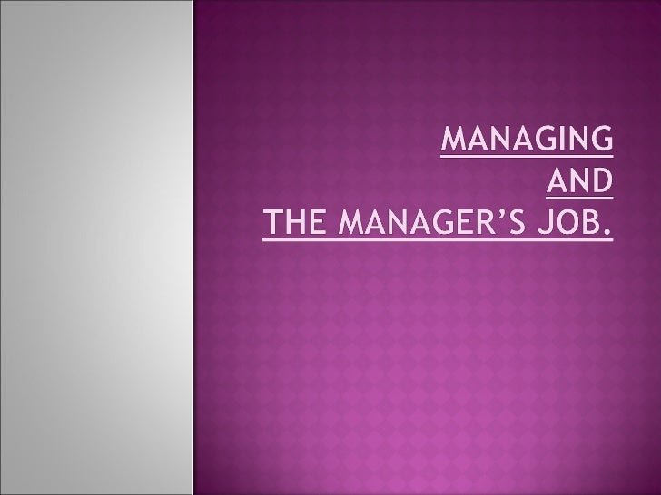 Managing and Managers Job
