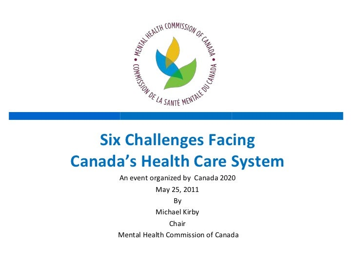 Six Challenges Facing<br />Canada's Health Care System<br />An event organized by  Canada 2020<br />May 25, 2011<br />By <...