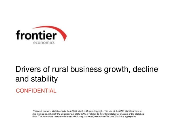 Drivers of rural business growth, decline and stability CONFIDENTIAL This work contains statistical data from ONS which is...