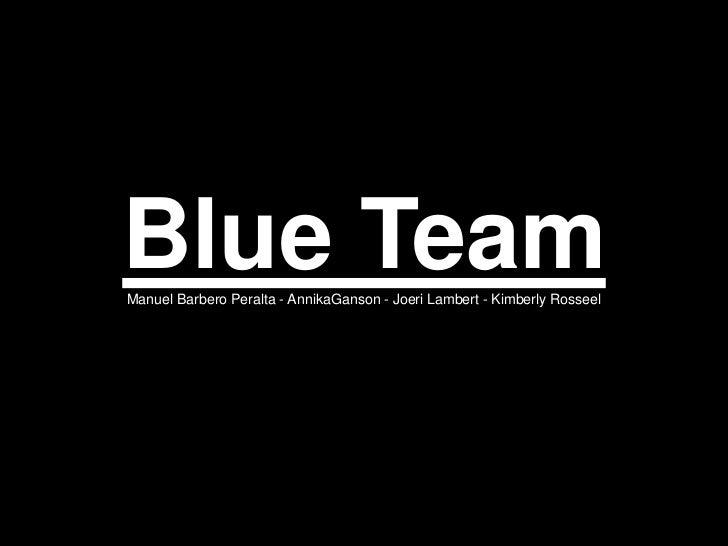 Presentation Of the BLUE TEAM