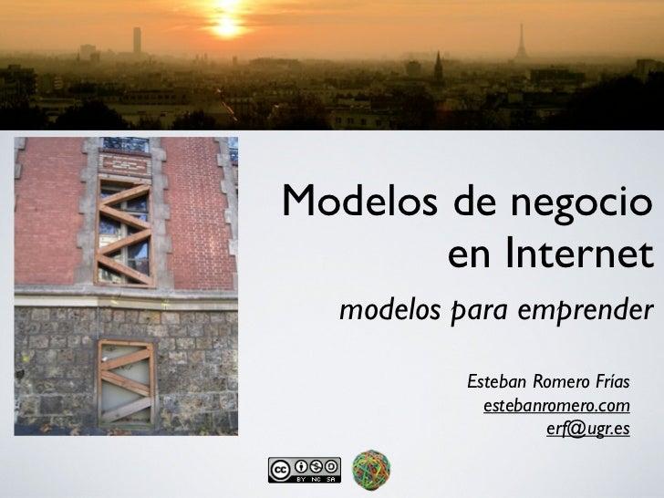 Modelos de negocio        en Internet  modelos para emprender          Esteban Romero Frías            estebanromero.com  ...