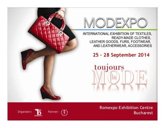 Romexpo Exhibition Centre BucharestOrganizer: Partner: 25 – 28 September 2014