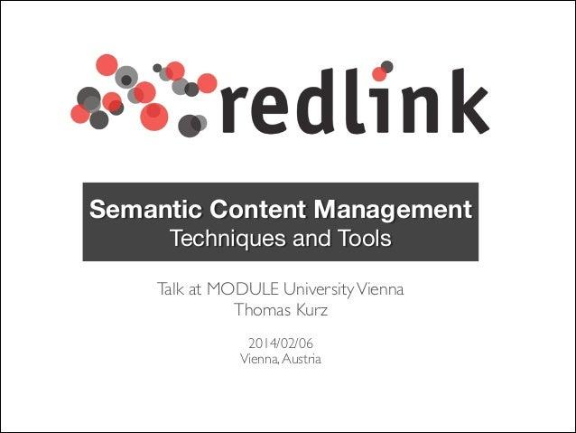 Semantic Content Management Techniques and Tools Talk at MODULE University Vienna   Thomas Kurz  ! 2014/02/06  Vienna, ...