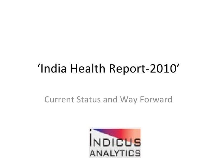 ' India Health Report-2010' Current Status and Way Forward