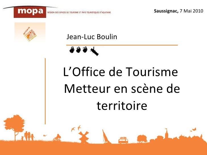 L'Office de Tourisme  Metteur en scène de territoire Jean-Luc Boulin Saussignac,  7 Mai 2010