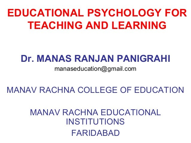 EDUCATIONAL PSYCHOLOGY FOR TEACHING AND LEARNING
