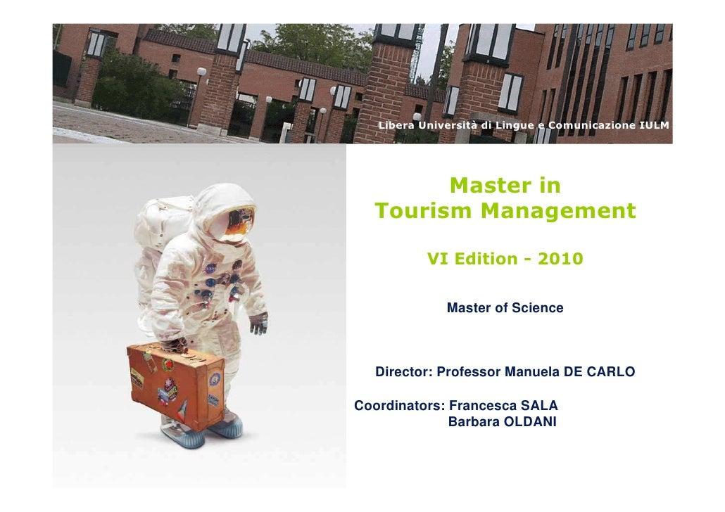 Libera Università di Lingue e Comunicazione IULM             Master in   Tourism Management             VI Edition - 2010 ...