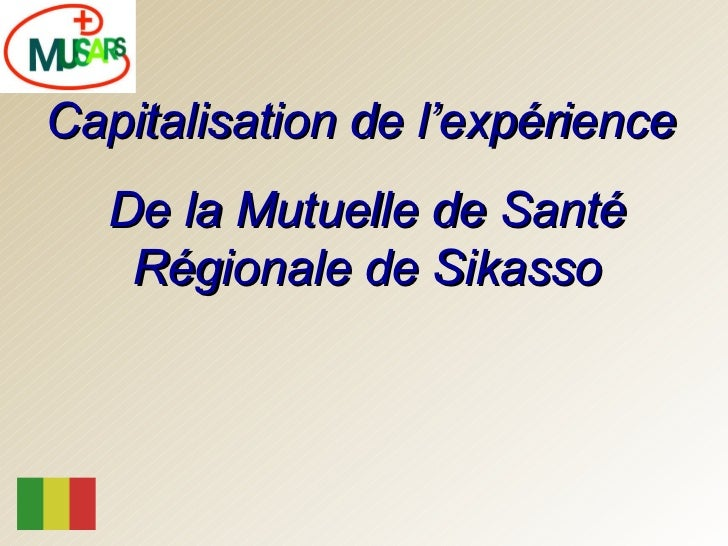 Capitalisation de l'experience de la Mutuelle de Sante Regionale de Sikasso