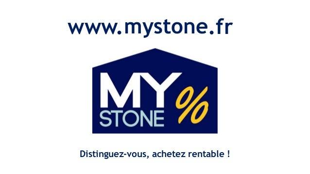 www. Distinguez-vous, achetez rentable ! mystone.fr