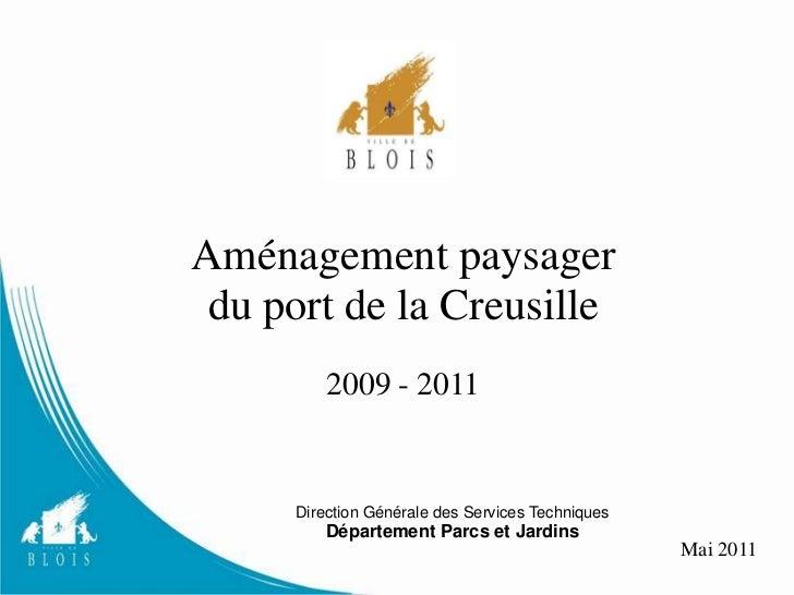 Aménagement paysager<br />du port de la Creusille<br />2009 - 2011<br />Direction Générale des Services Techniques<br />Dé...