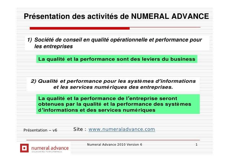 Présentation des activités de NUMERAL ADVANCE   1) Société de conseil en qualité opérationnelle et performance pour     le...