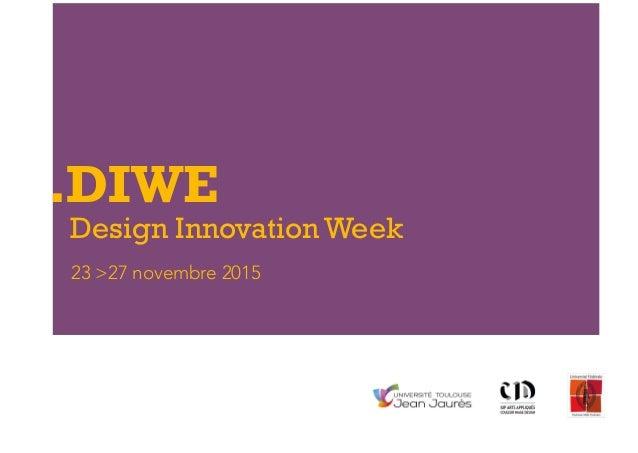 .DIWE Design Innovation Week 23 >27 novembre 2015