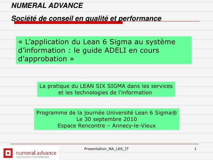 Presentation_NA_L6S_IT<br />1<br />NUMERAL ADVANCE<br />Société de conseil en qualité et performance<br />« L'application ...