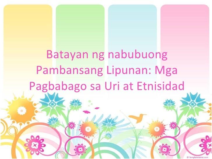 Batayan ng nabubuong Pambansang Lipunan: Mga Pagbabago sa Uri at Etnisidad