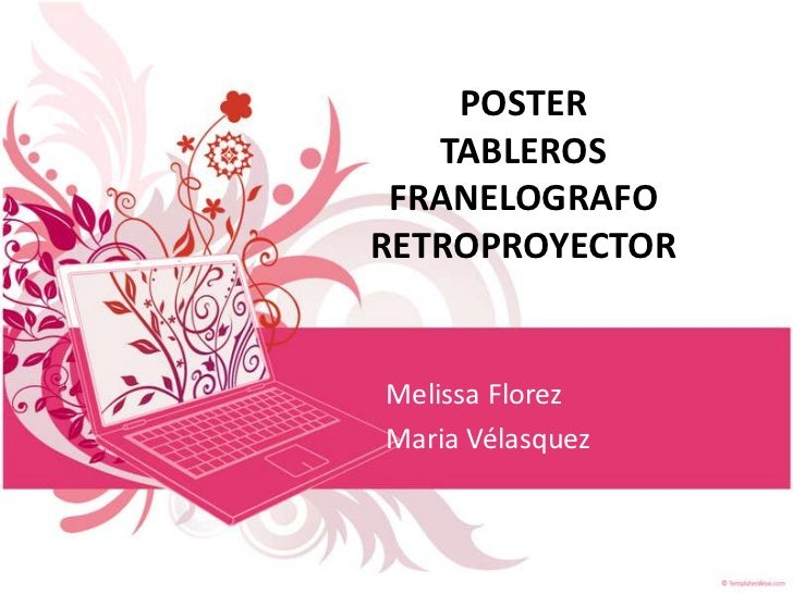 POSTER   TABLEROS FRANELOGRAFORETROPROYECTORMelissa FlorezMaria Vélasquez