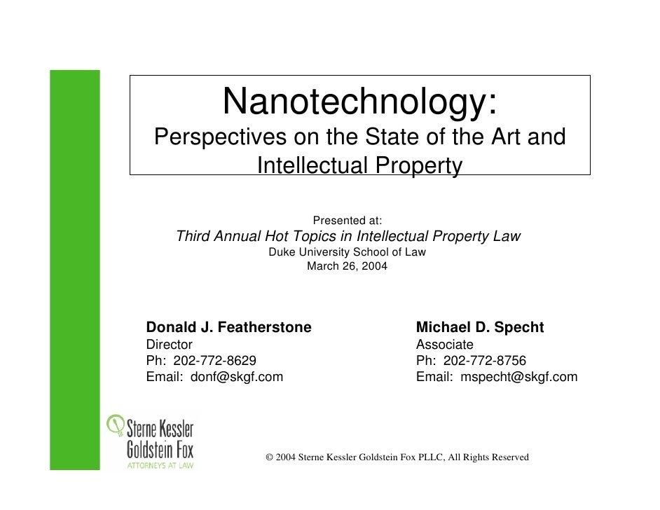 Nanotechnology:  Perspectives on the State of the Art and           Intellectual Property                             Pres...