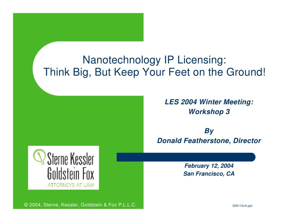 SKGF_Presentation_Nanotechnology IP Licensing Think Big, But Keep Your Feet On The Ground_2005