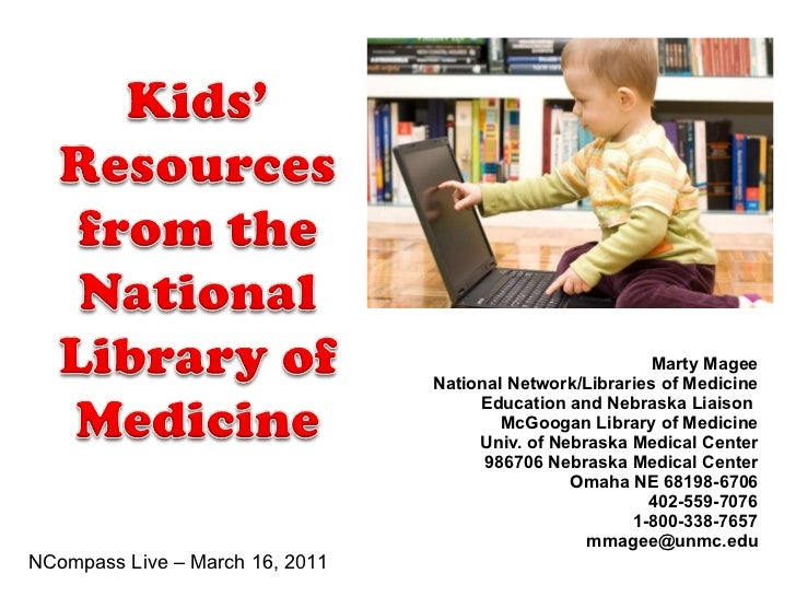 Marty Magee National Network/Libraries of Medicine Education and Nebraska Liaison  McGoogan Library of Medicine Univ. of N...