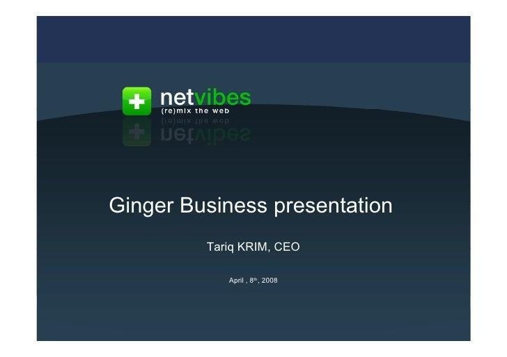 Ginger Business presentation                                                             Tariq KRIM, CEO                  ...