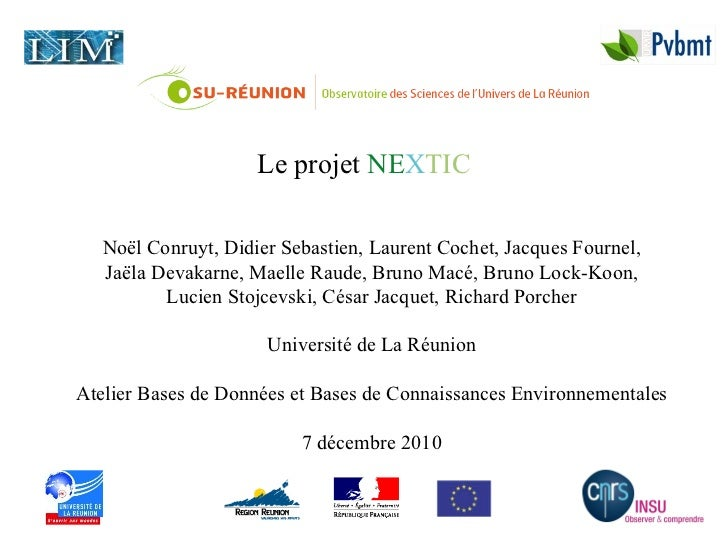 Le projet  NE X TIC No ël Conruyt,  Didier Sebastien, Laurent Cochet, Jacques Fournel, Ja ëla  Devakarne, Maelle Raude, Br...