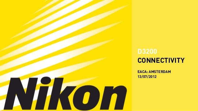 EACA 2012: Winning Pitch - Nikon D3200 Connectivity