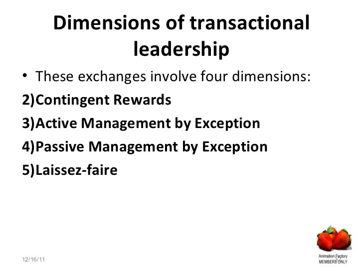 reward and punishment in transactional leadership Transactional leaders are those who rely primarily on rewards and punishments  to influence their subordinates they tend to be task oriented.
