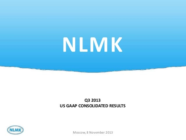 NLMK Q3 2013 US GAAP CONSOLIDATED RESULTS  Moscow, 8 November 2013 1