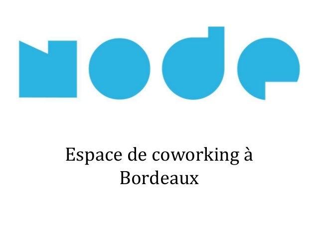 Rencontres Numériques 2013 : Le Node, coworking à Bordeaux