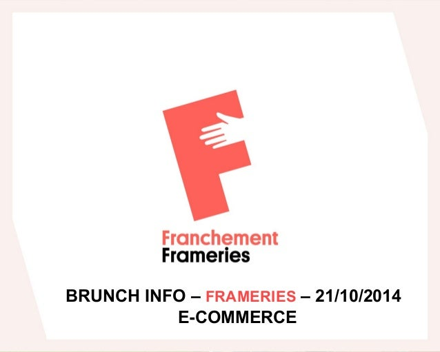BRUNCH INFO – FRAMERIES – 21/10/2014  E-COMMERCE