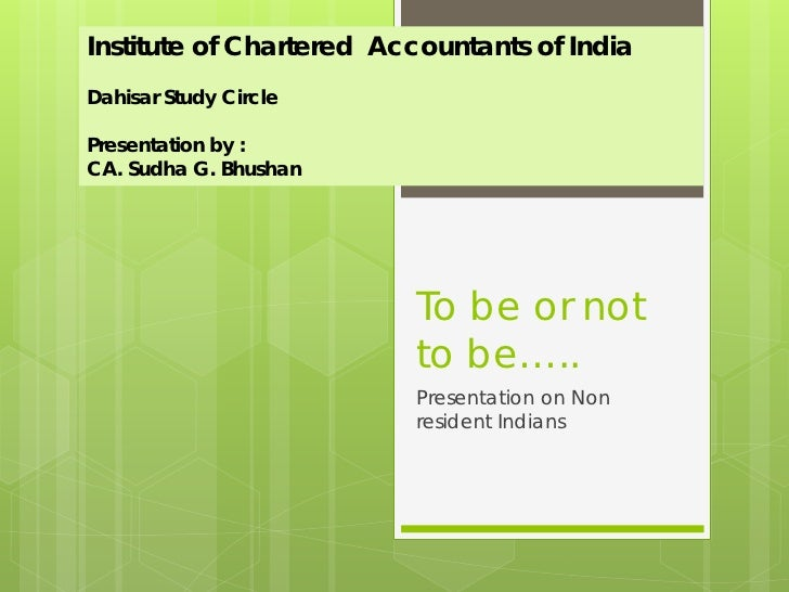 Institute of Chartered Accountants of IndiaDahisar Study CirclePresentation by :CA. Sudha G. Bhushan                      ...