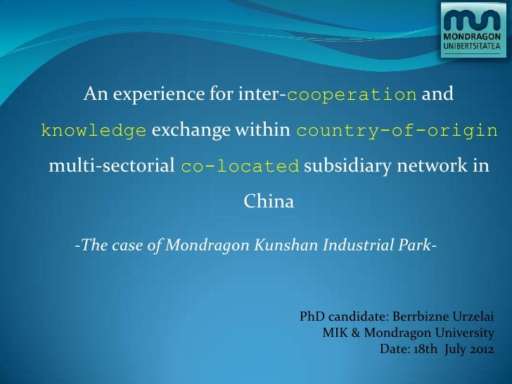 An experience for inter-cooperation and knowledge exchange within country-of-origin multi-sectorial co-located subsidiary network in China - The case of Mondragon Kunshan Industrial Park