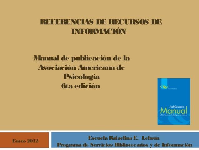 REFERENCIAS DE RECURSOS DE                   INFORMACIÓN        Manual de publicación de la         Asociación Americana d...