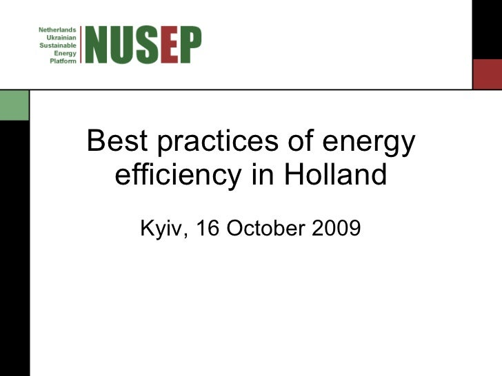 Best practices of energy efficiency in Holland Kyiv, 16 October 2009