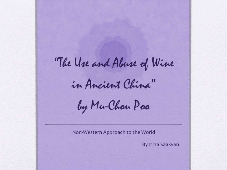 """The Use and Abuse of Wine   in Ancient China""      by Mu-Chou Poo    Non-Western Approach to the World                   ..."