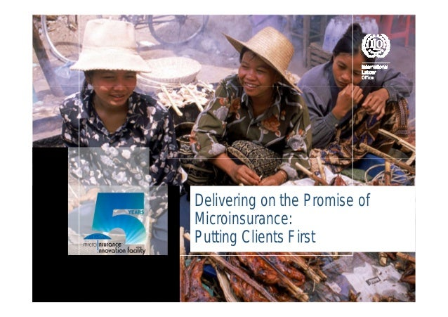 Delivering on the Promise of Microinsurance: Putting Clients First