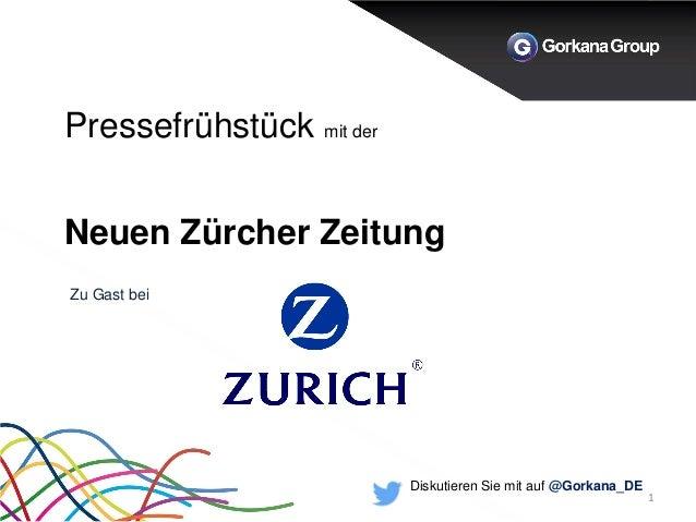 Pressefrühstück mit der Neuen Zürcher Zeitung  1  Zu Gast bei  Diskutieren Sie mit auf @Gorkana_DE