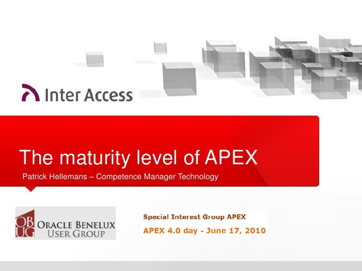 The maturity level of APEX Patrick Hellemans – Competence Manager Technology