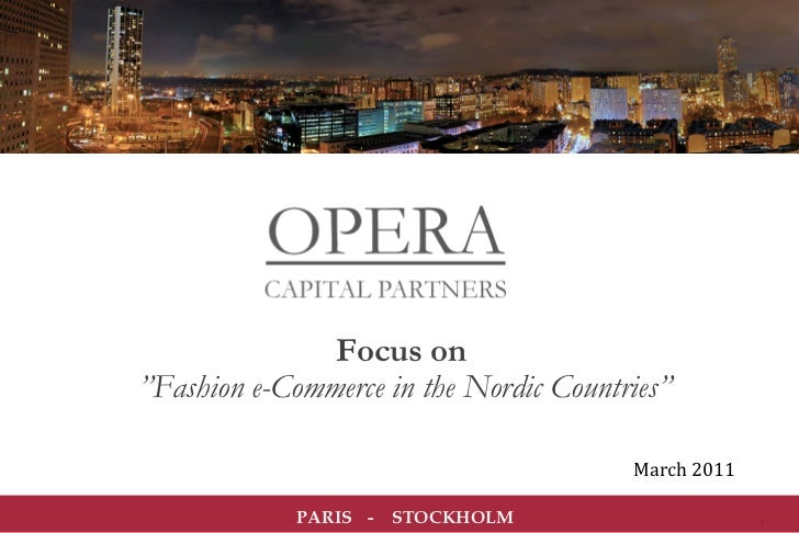 "Focus on""Fashion e-Commerce in the Nordic Countries''                                                     March	  2011	   ..."
