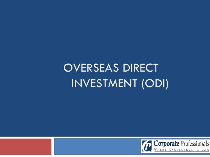 OVERSEAS DIRECT INVESTMENT (ODI)