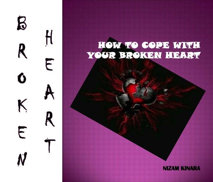 HOW TO COPE WITHYOUR BROKEN HEART            NIZAM KINARA