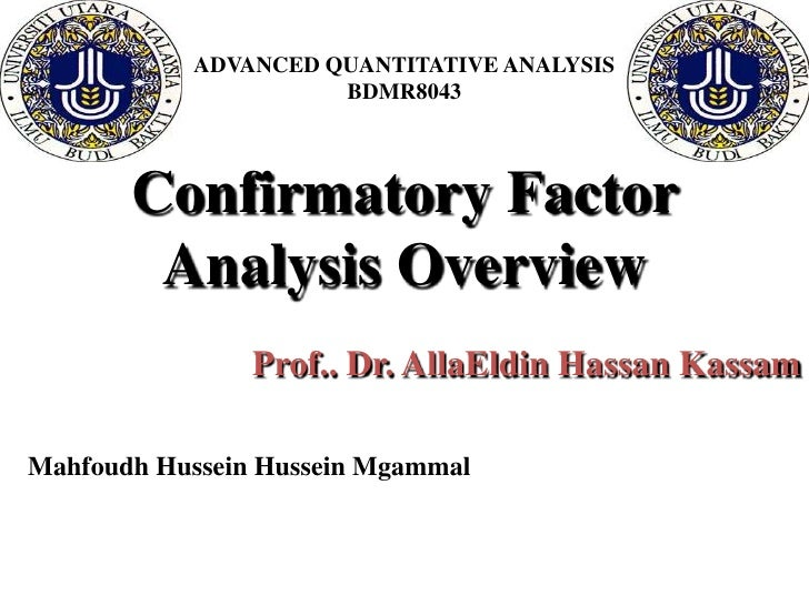 ADVANCED QUANTITATIVE ANALYSIS                     BDMR8043       Confirmatory Factor        Analysis Overview            ...