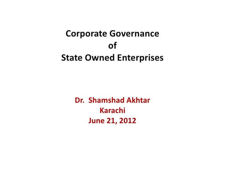 Dr Shamshad Akhtar's Presentation of corporate governance of State Owned Enterprises in Pakistan