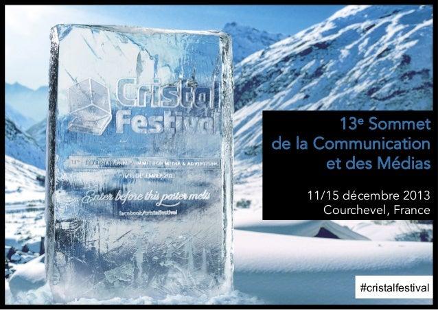 13e Sommet de la Communication et des Médias 11/15 décembre 2013 Courchevel, France  #cristalfestival