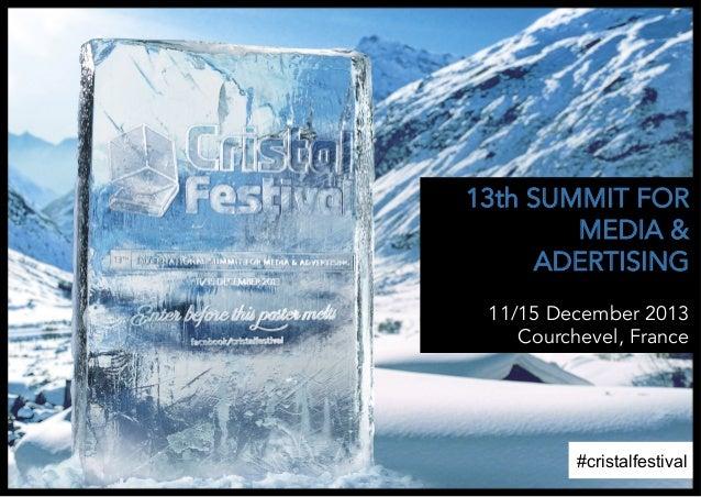 13th SUMMIT FOR MEDIA & ADERTISING 11/15 December 2013 Courchevel, France  #cristalfestival